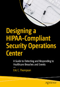 Designing a HIPAA-Compliant Security Operations Center