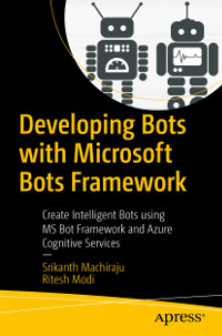 Developing Bots with Microsoft Bots Framework