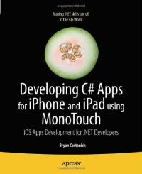 Developing C# Apps for iPhone and iPad using MonoTouch Free Ebook