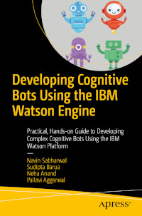 Developing Cognitive Bots Using the IBM Watson Engine