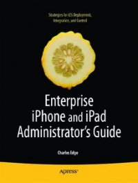 Enterprise iPhone and iPad Administrator