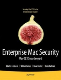 Enterprise Mac Security: Mac OS X Snow Leopard, 2nd Edition