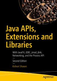 Java APIs, Extensions and Libraries, 2nd Edition