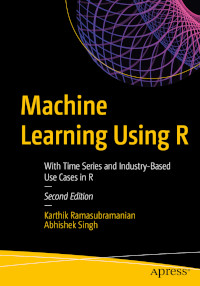 Machine Learning Using R, 2nd Edition