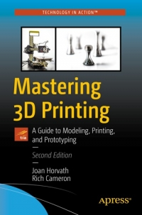 Mastering 3D Printing, 2nd Edition
