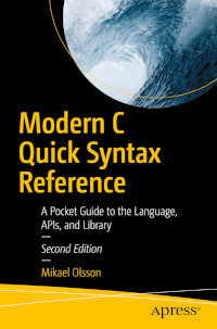 Modern C Quick Syntax Reference, 2nd Edition