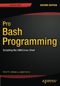 Pro Bash Programming, 2nd Edition