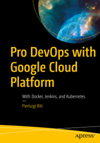 Pro DevOps with Google Cloud Platform