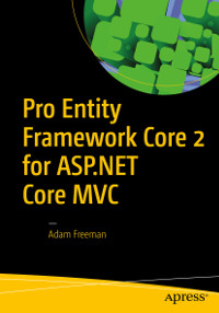 Pro Entity Framework Core 2 for ASP.NET Core MVC