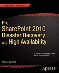 Pro SharePoint 2010 Disaster Recovery and High Availability Free Ebook