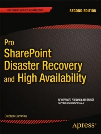 Pro SharePoint Disaster Recovery and High Availability, 2nd Edition