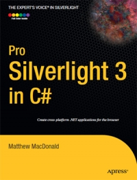 Pro Silverlight 3 in C# (Expert's Voice in Silverlight) Matthew MacDonald