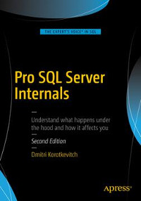 Pro SQL Server Internals, 2nd Edition