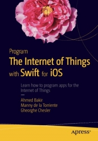 Program the Internet of Things with Swift for iOS