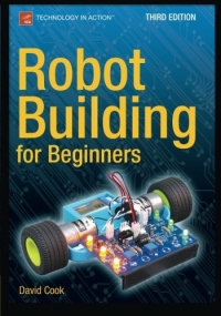 Robot Building for Beginners, 3rd Edition