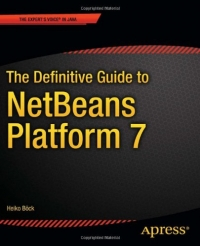 The Definitive Guide to NetBeans Platform 7 Free Ebook