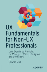 UX Fundamentals for Non-UX Professionals