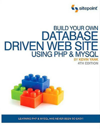 Build Your Own Database Driven Web Site Using PHP &amp MySQL, 4th Edition Free Ebook