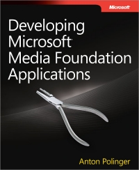 Developing Microsoft Media Foundation Applications