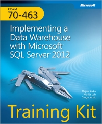 Exam 70-463: Implementing a Data Warehouse with Microsoft SQL Server 2012