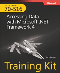 Exam 70-516: Accessing Data with Microsoft .NET Framework 4