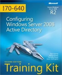 Exam 70-640: Configuring Windows Server 2008 Active Directory, 2nd Edition