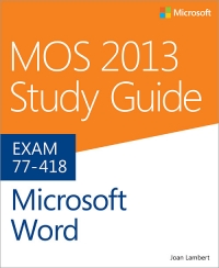 Exam 77-418: MOS 2013 Study Guide for Microsoft Word