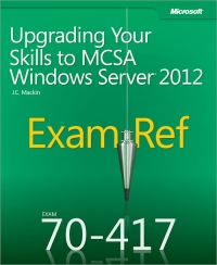 Exam Ref 70-417: Upgrading Your Skills to MCSA Windows Server 2012 Free Ebook