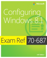 Exam Ref 70-687: Configuring Windows 8.1