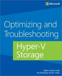 Optimizing and Troubleshooting Hyper-V Storage - Free