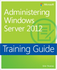 Training Guide: Administering Windows Server 2012 Free Ebook