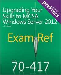 Upgrading Your Skills to MCSA Windows Server 2012