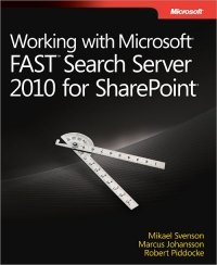 Working with Microsoft FAST Search Server 2010 for SharePoint Free Ebook