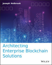Architecting Enterprise Blockchain Solutions