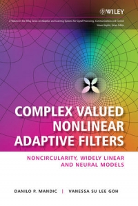 Complex Valued Nonlinear Adaptive Filters
