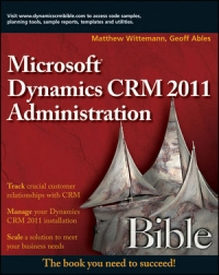 Microsoft Dynamics CRM 2011 Administration Bible Free Ebook